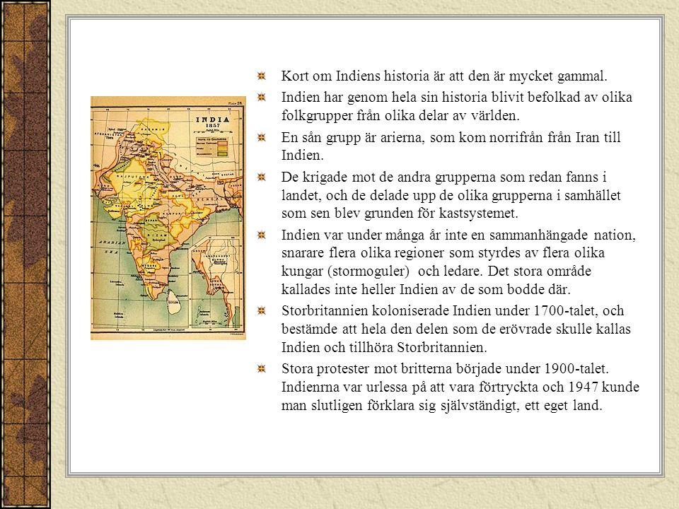 Kort om Indiens historia är att den är mycket gammal.