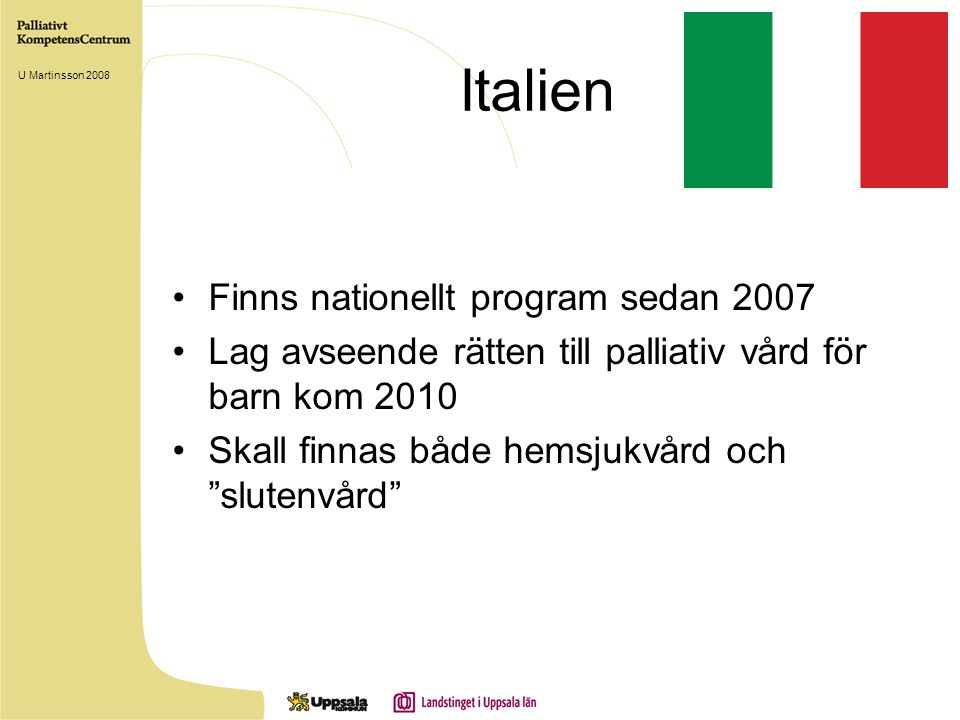 Italien Finns nationellt program sedan 2007