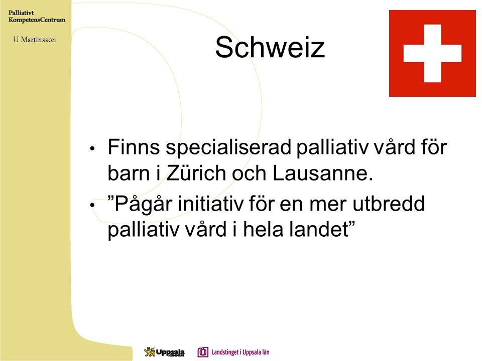 Schweiz U Martinsson. Finns specialiserad palliativ vård för barn i Zürich och Lausanne.