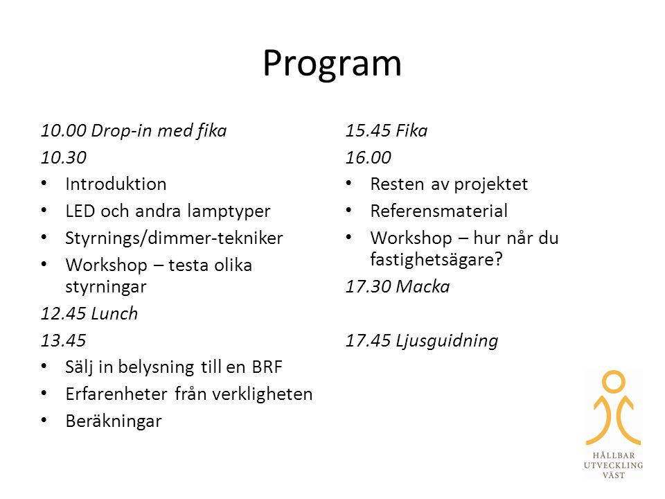 Program 10.00 Drop-in med fika 10.30 Introduktion