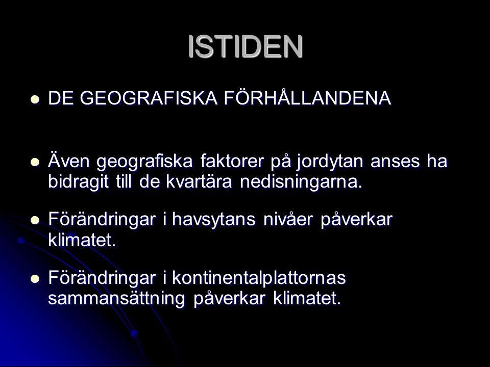 ISTIDEN DE GEOGRAFISKA FÖRHÅLLANDENA