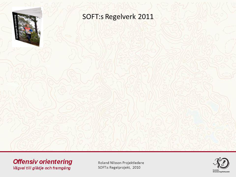 SOFT:s Regelverk 2011 Roland Nilsson Projektledare