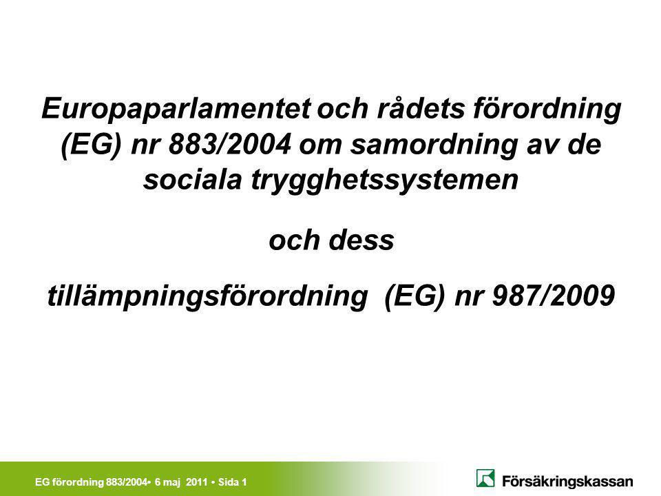 Europaparlamentet och rådets förordning (EG) nr 883/2004 om samordning av de sociala trygghetssystemen och dess tillämpningsförordning (EG) nr 987/2009
