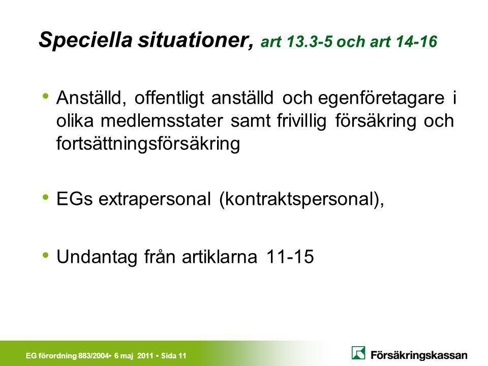 Speciella situationer, art 13.3-5 och art 14-16