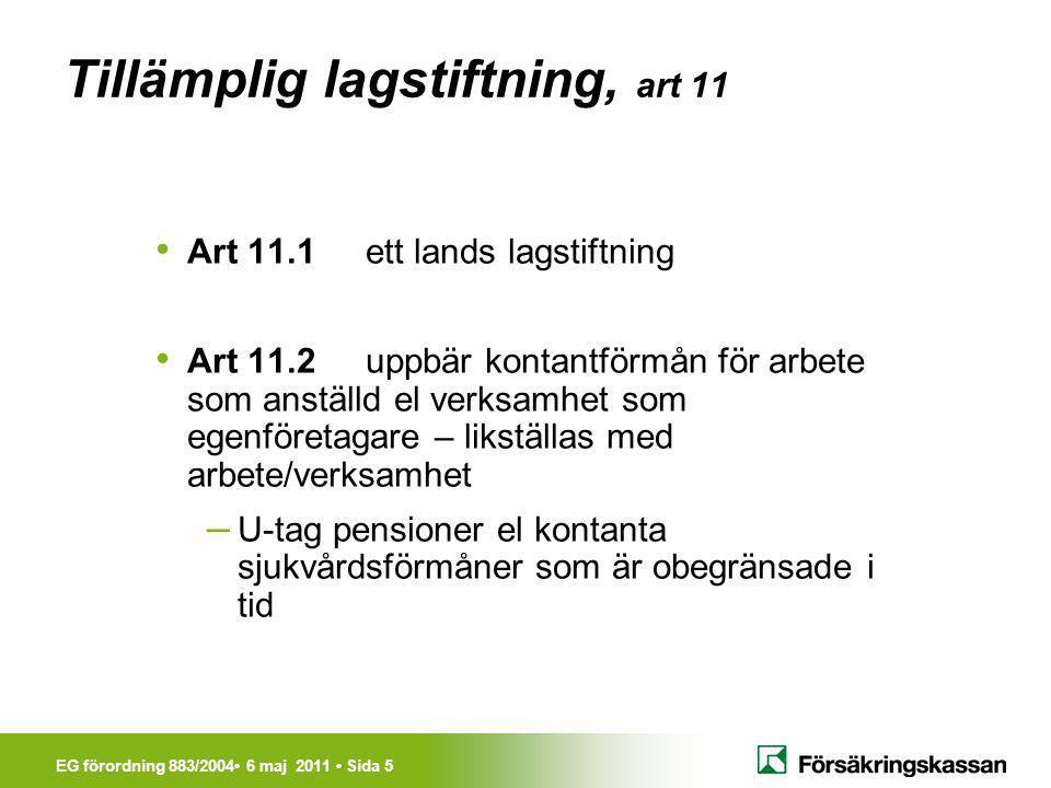 Tillämplig lagstiftning, art 11