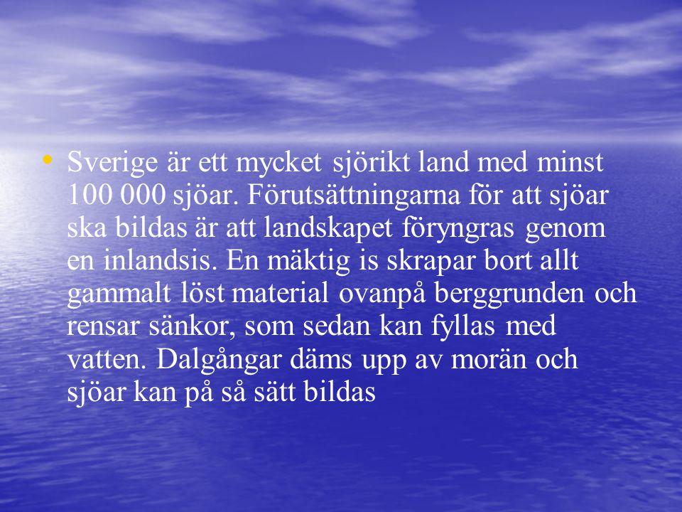 Sverige är ett mycket sjörikt land med minst 100 000 sjöar