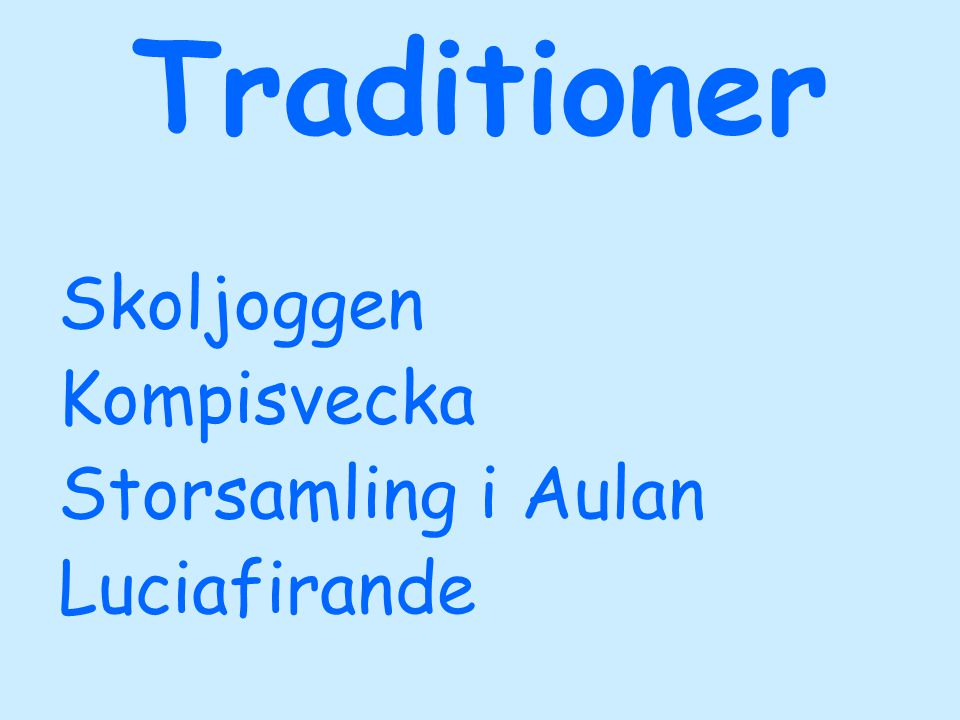 Traditioner Skoljoggen Kompisvecka Storsamling i Aulan Luciafirande