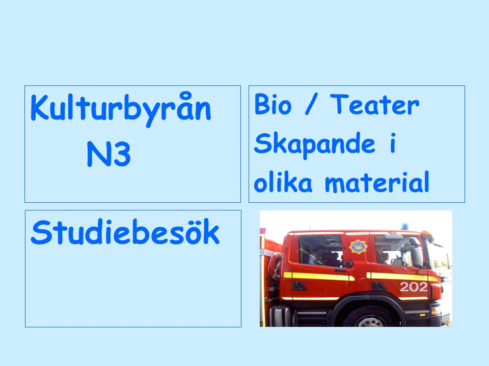Kulturbyrån N3 Bio / Teater Skapande i olika material Studiebesök