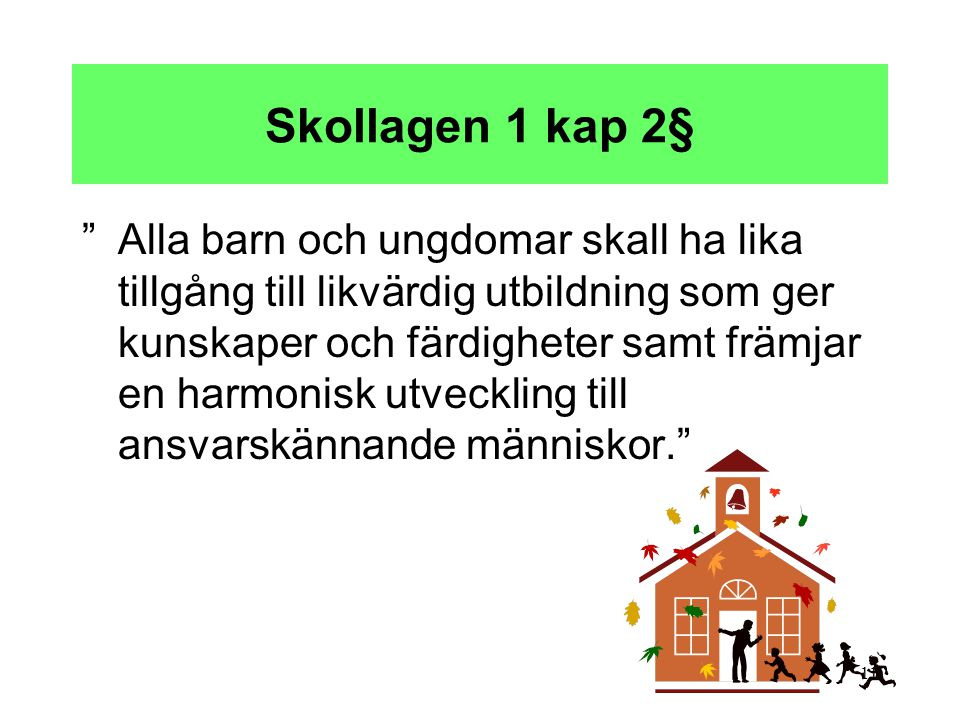 Skollagen 1 kap 2§