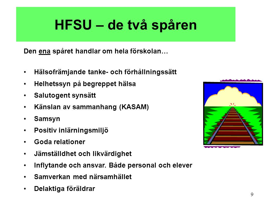 HFSU – de två spåren Den ena spåret handlar om hela förskolan…