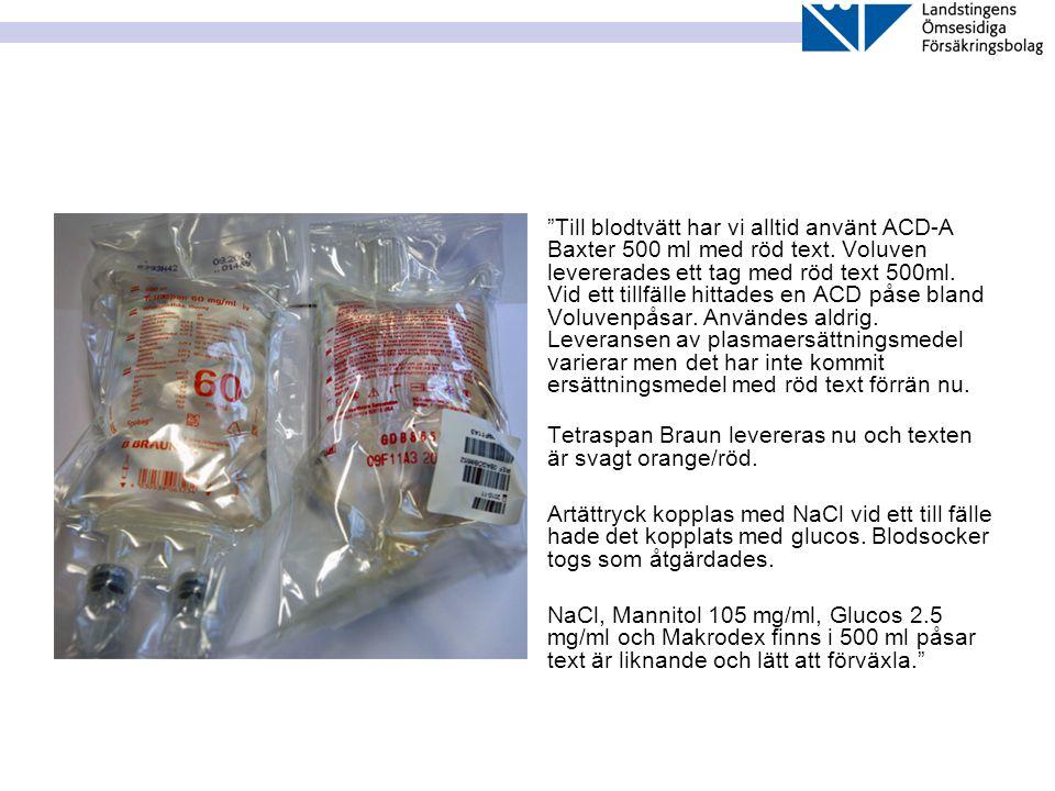Till blodtvätt har vi alltid använt ACD-A Baxter 500 ml med röd text