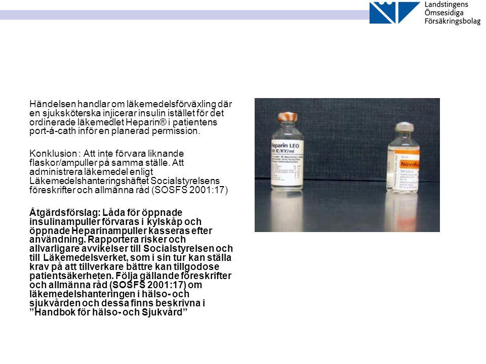 Händelsen handlar om läkemedelsförväxling där en sjuksköterska injicerar insulin istället för det ordinerade läkemedlet Heparin® i patientens port-á-cath inför en planerad permission.