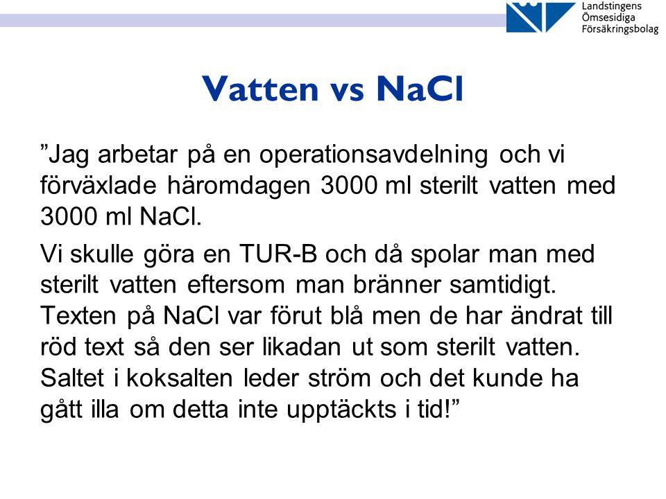 Vatten vs NaCl Jag arbetar på en operationsavdelning och vi förväxlade häromdagen 3000 ml sterilt vatten med 3000 ml NaCl.
