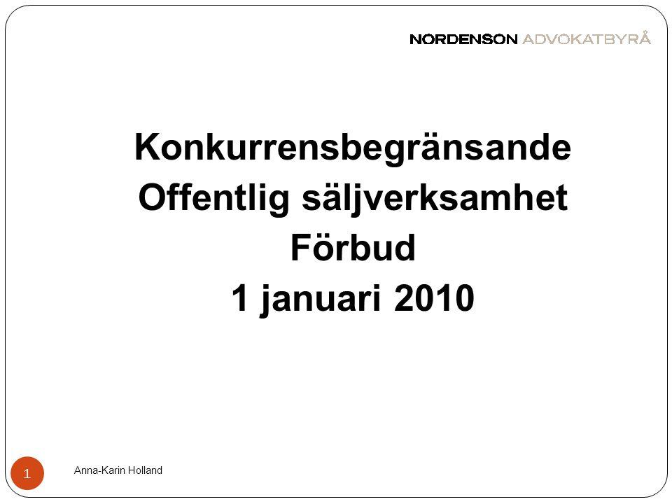 Konkurrensbegränsande Offentlig säljverksamhet Förbud 1 januari 2010