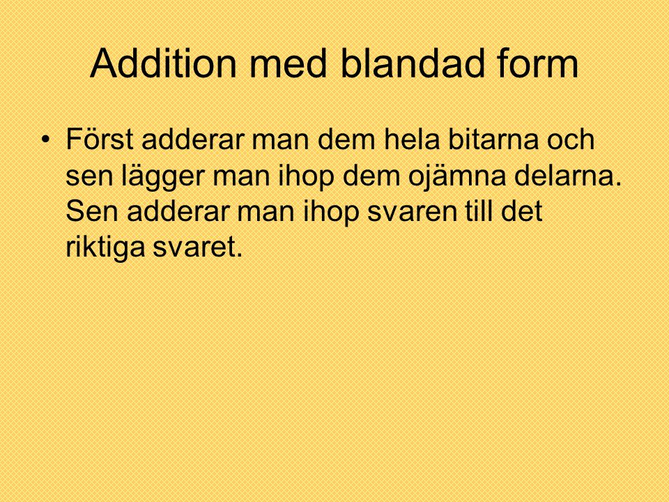 Addition med blandad form