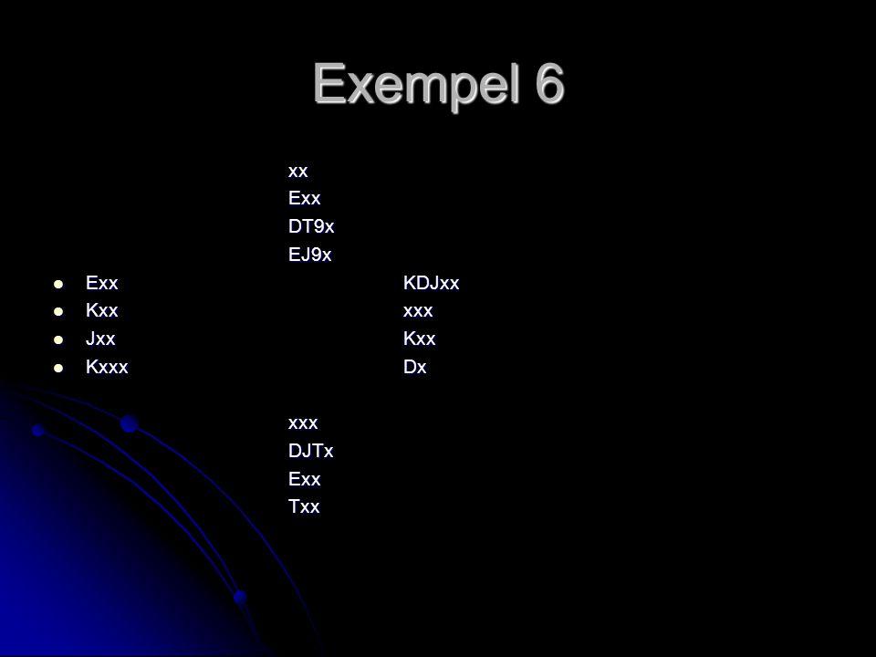 Exempel 6 xx Exx DT9x EJ9x Exx KDJxx Kxx xxx Jxx Kxx Kxxx Dx xxx DJTx
