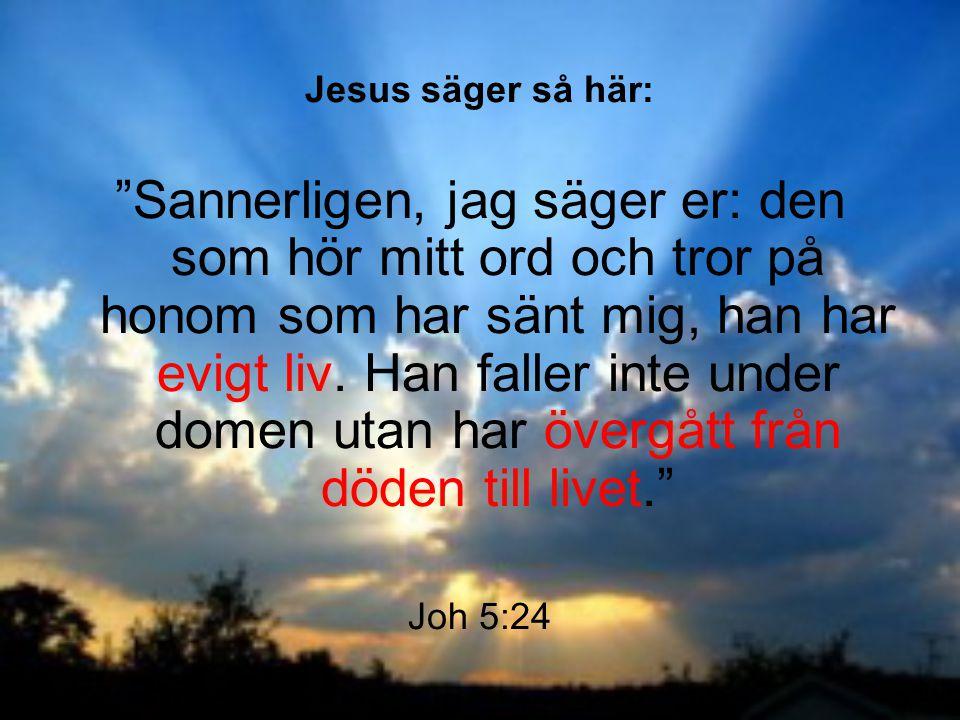 Jesus säger så här: