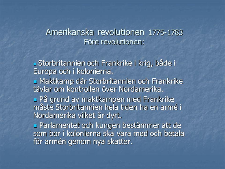 Amerikanska revolutionen 1775-1783 Före revolutionen: