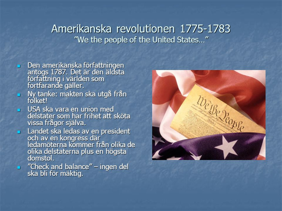 Amerikanska revolutionen 1775-1783 We the people of the United States…