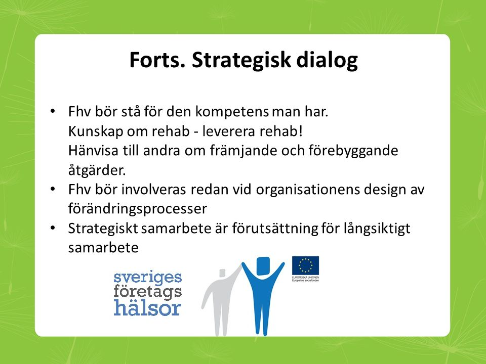 Forts. Strategisk dialog