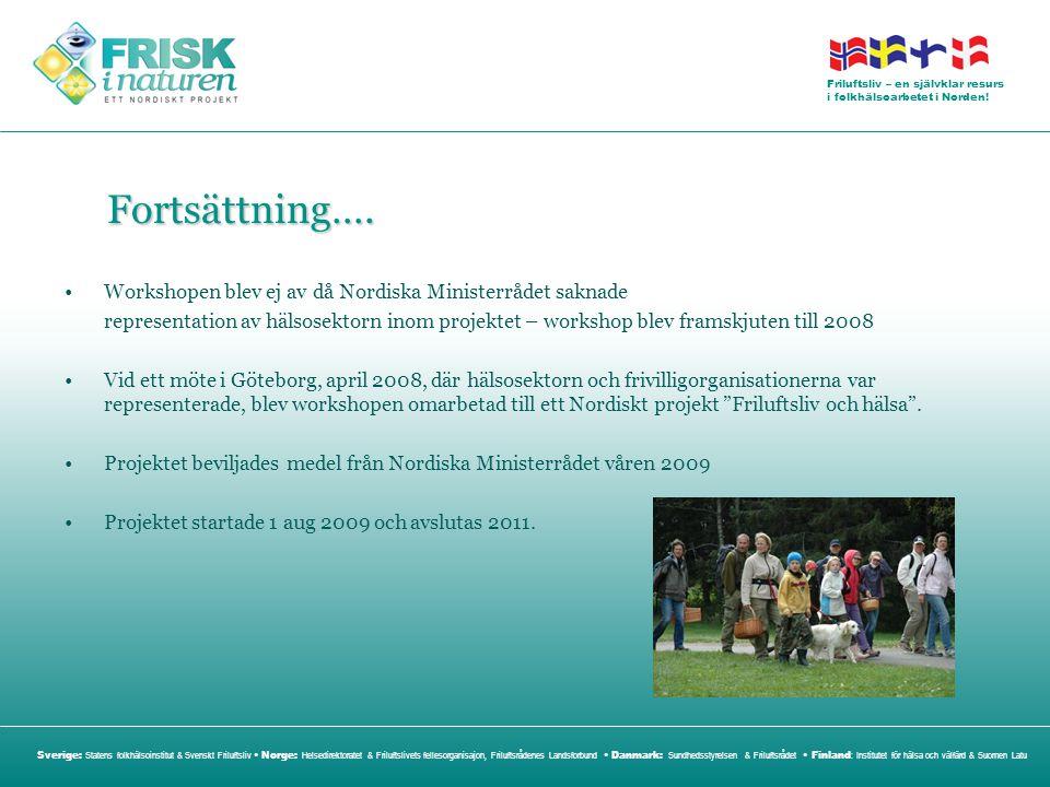 Fortsättning…. Workshopen blev ej av då Nordiska Ministerrådet saknade