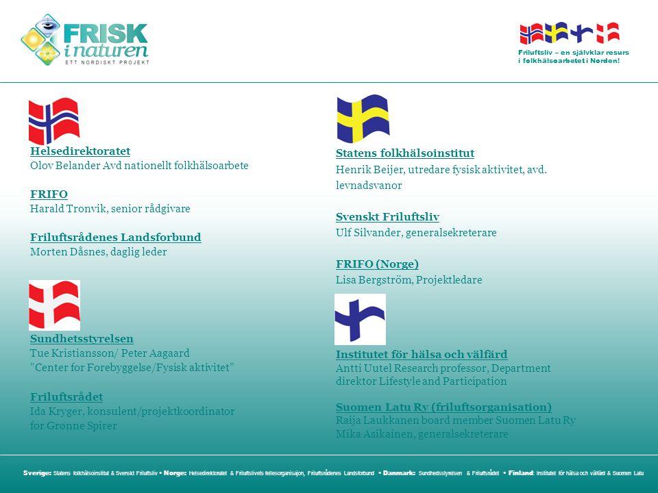 Helsedirektoratet Olov Belander Avd nationellt folkhälsoarbete. FRIFO. Harald Tronvik, senior rådgivare.
