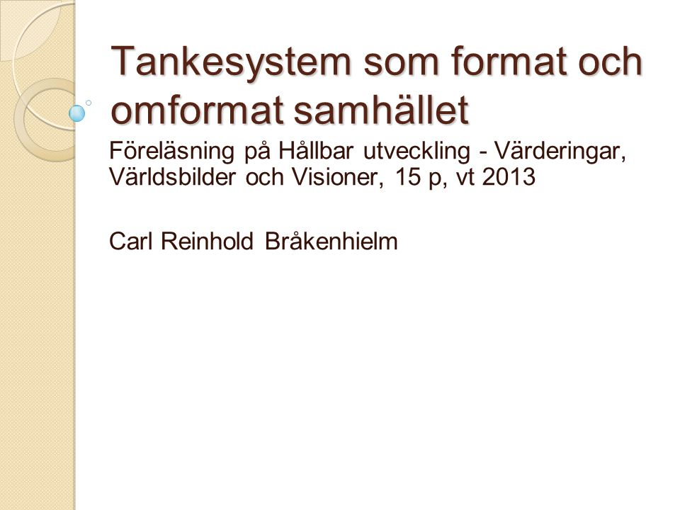 Tankesystem som format och omformat samhället