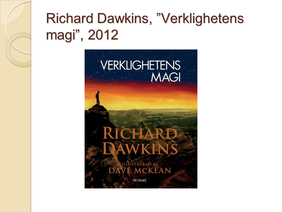 Richard Dawkins, Verklighetens magi , 2012