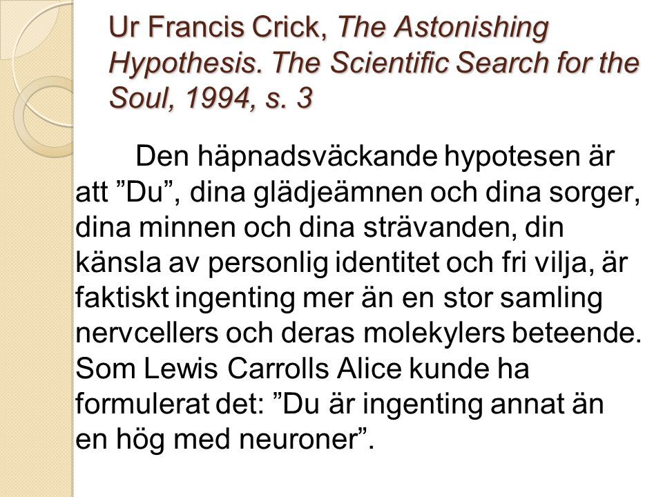 Ur Francis Crick, The Astonishing Hypothesis