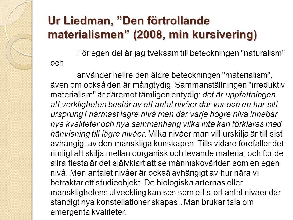 Ur Liedman, Den förtrollande materialismen (2008, min kursivering)