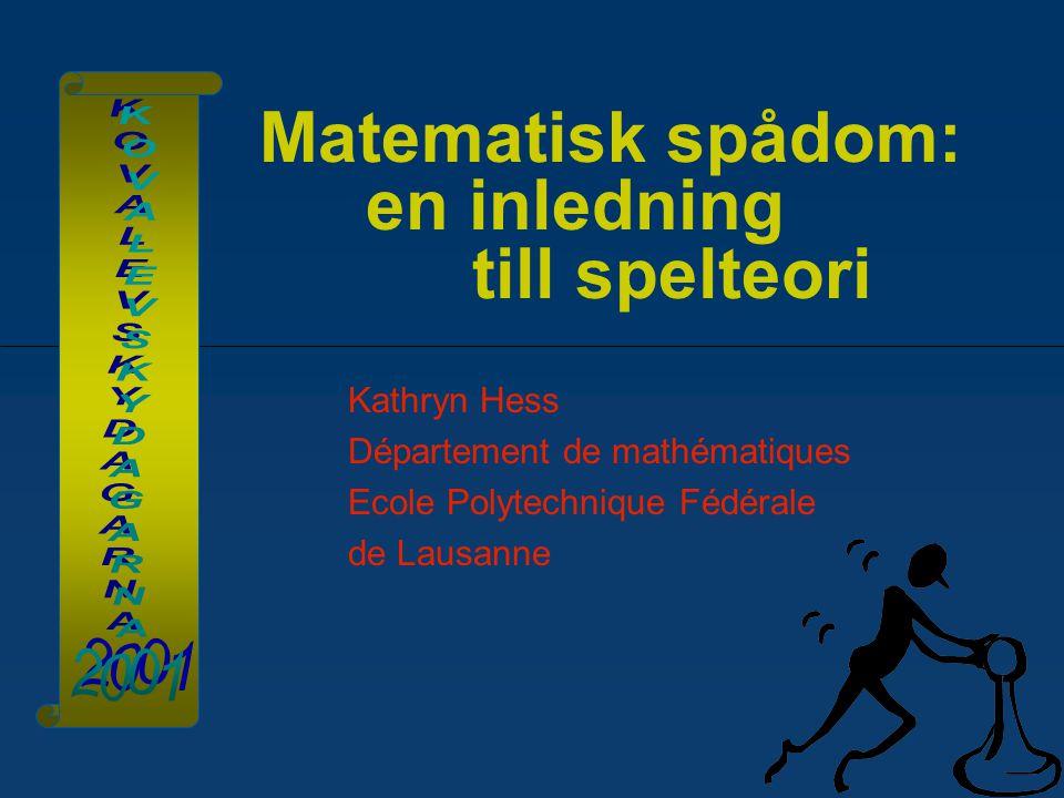 Matematisk spådom: en inledning till spelteori