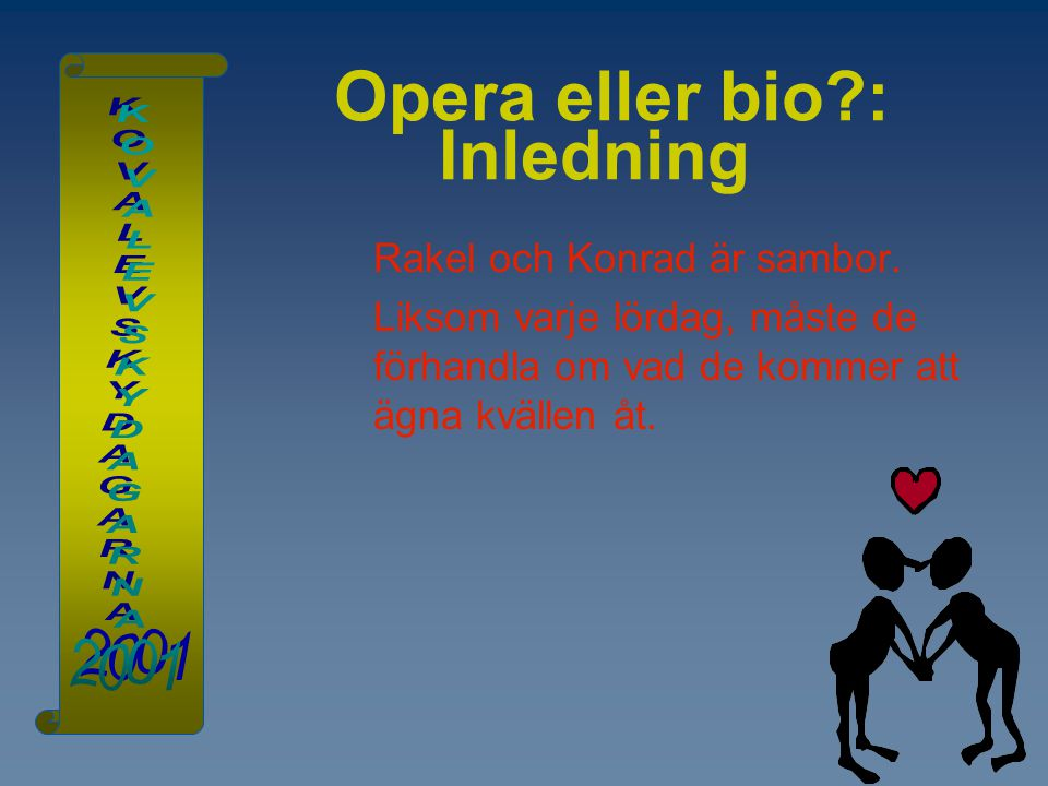 Opera eller bio : Inledning