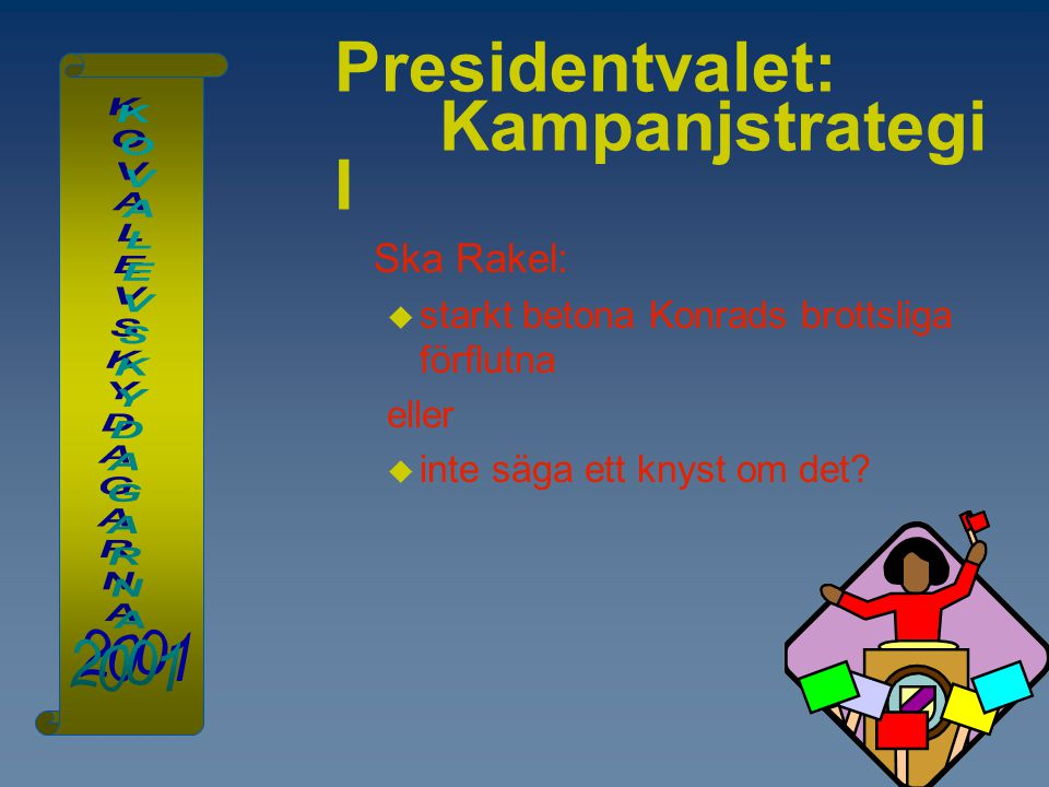 Presidentvalet: Kampanjstrategi I