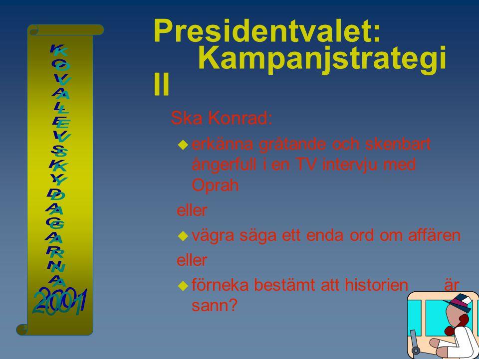 Presidentvalet: Kampanjstrategi II