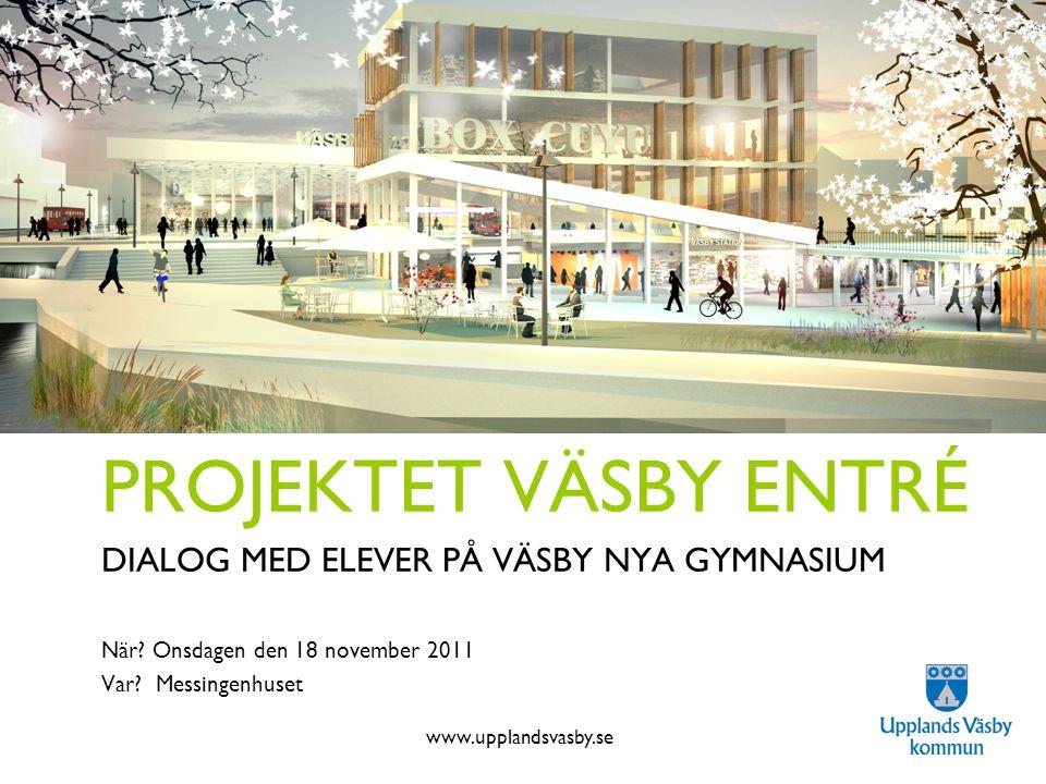 PROJEKTET VÄSBY ENTRÉ Projektet Väsby Entré