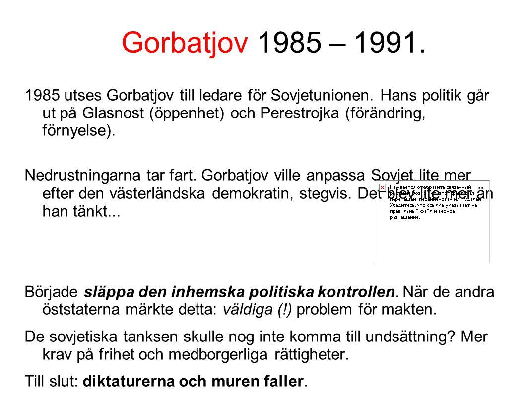 Gorbatjov 1985 – 1991.