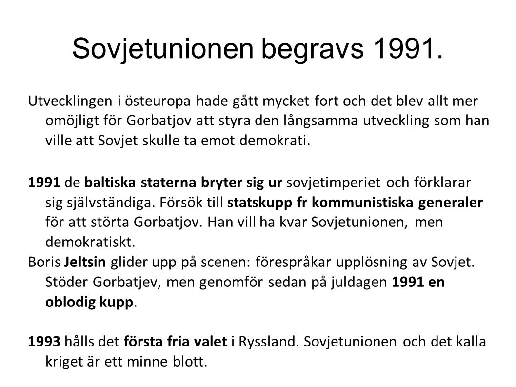 Sovjetunionen begravs 1991.