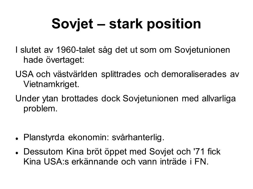 Sovjet – stark position