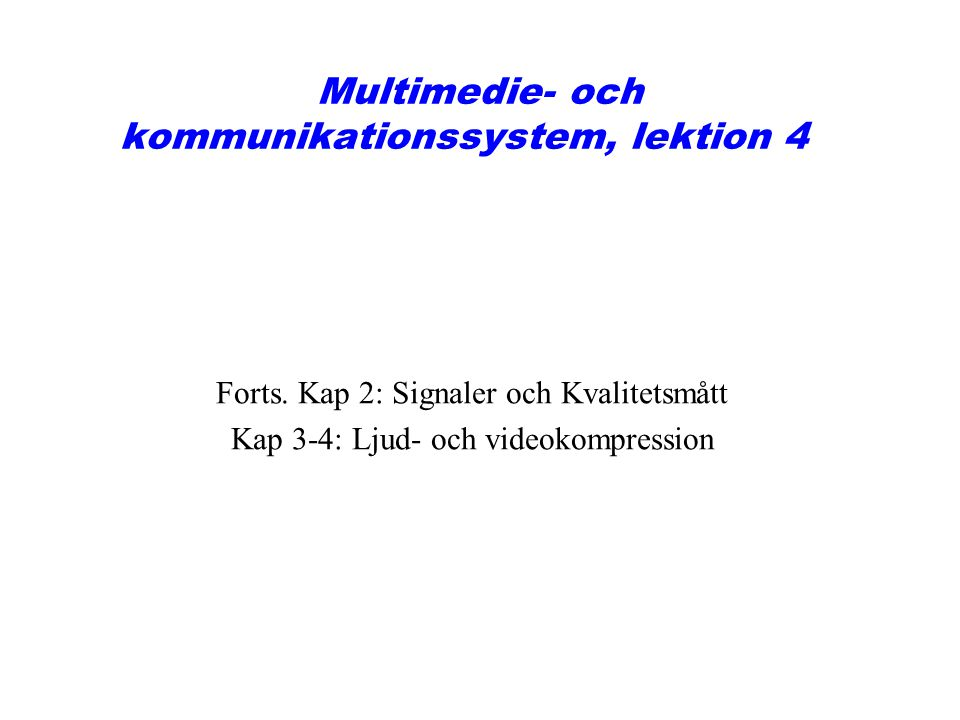 Multimedie- och kommunikationssystem, lektion 4