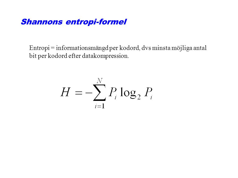 Shannons entropi-formel