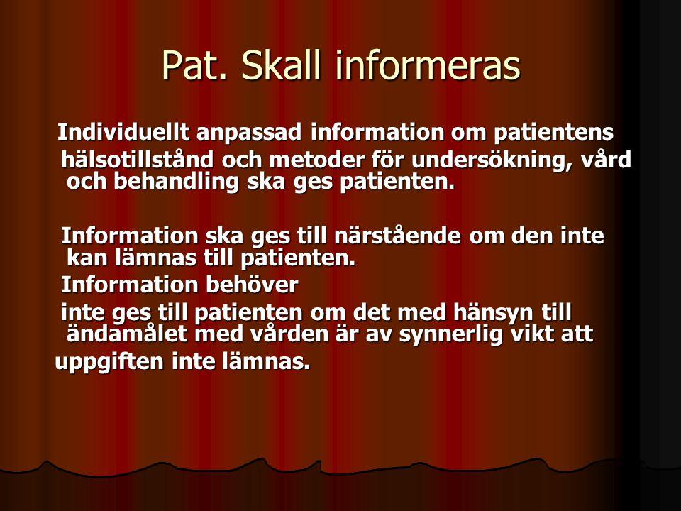 Pat. Skall informeras Individuellt anpassad information om patientens.