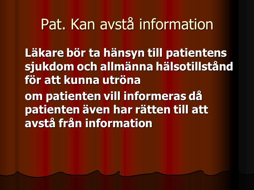 Pat. Kan avstå information