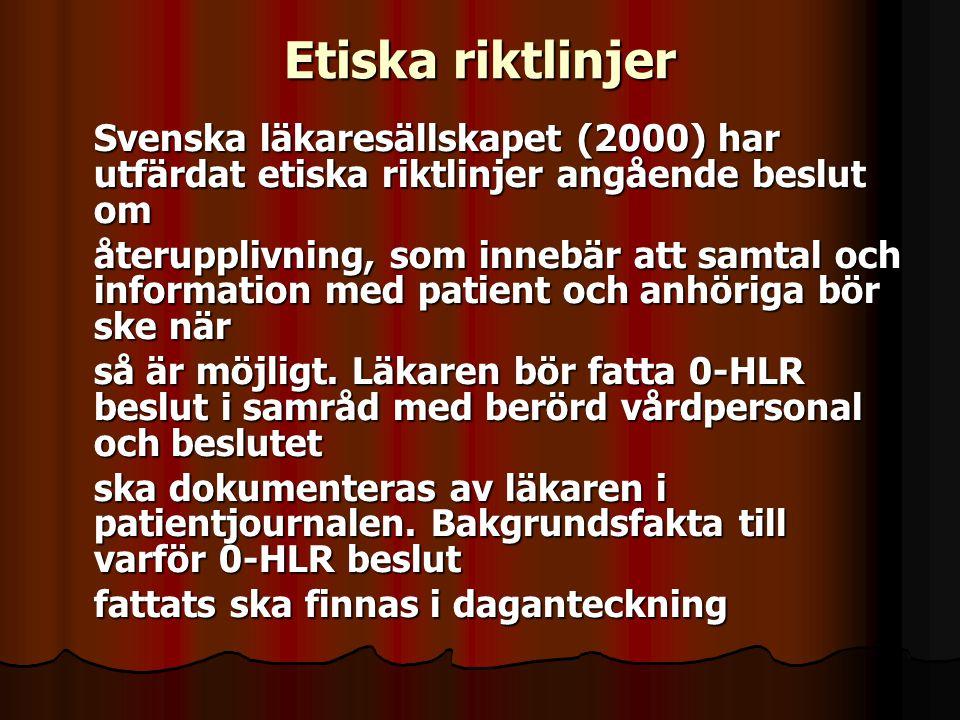 Etiska riktlinjer Svenska läkaresällskapet (2000) har utfärdat etiska riktlinjer angående beslut om.