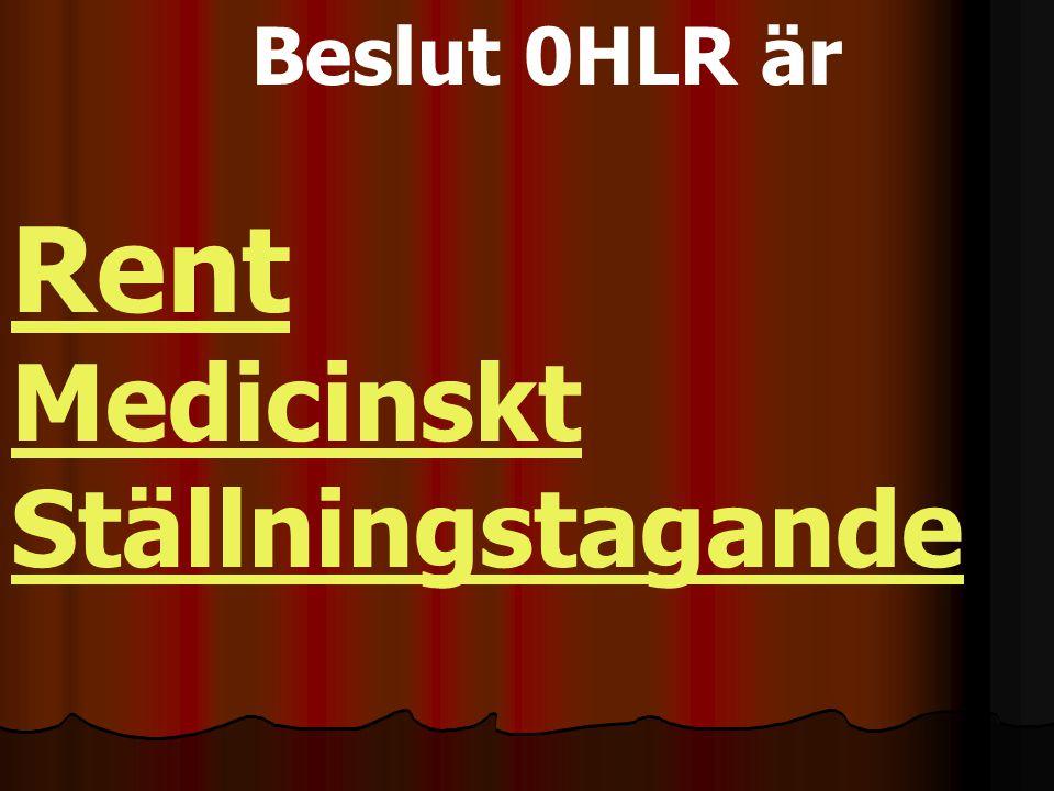 Beslut 0HLR är Rent Medicinskt Ställningstagande
