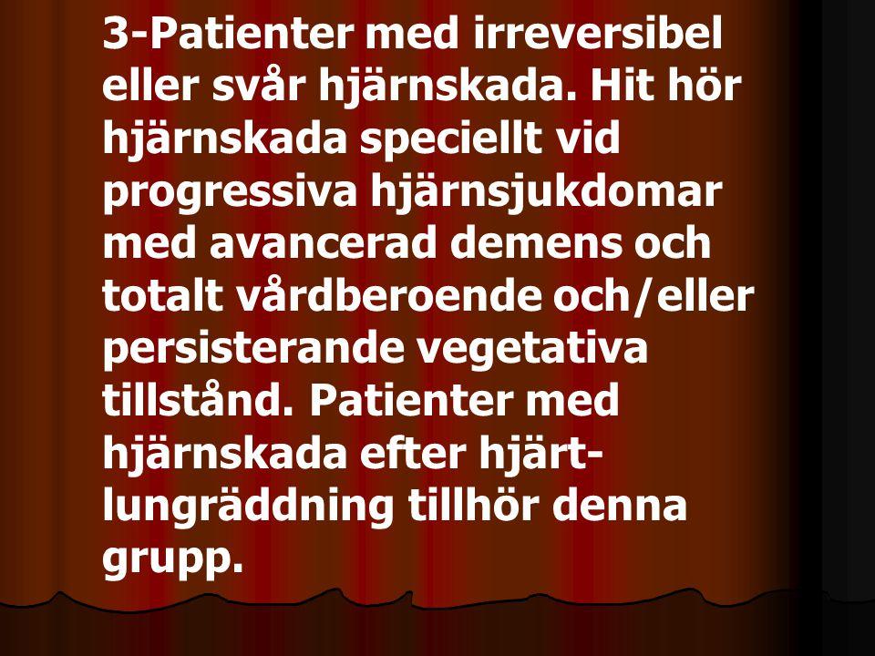 3-Patienter med irreversibel eller svår hjärnskada