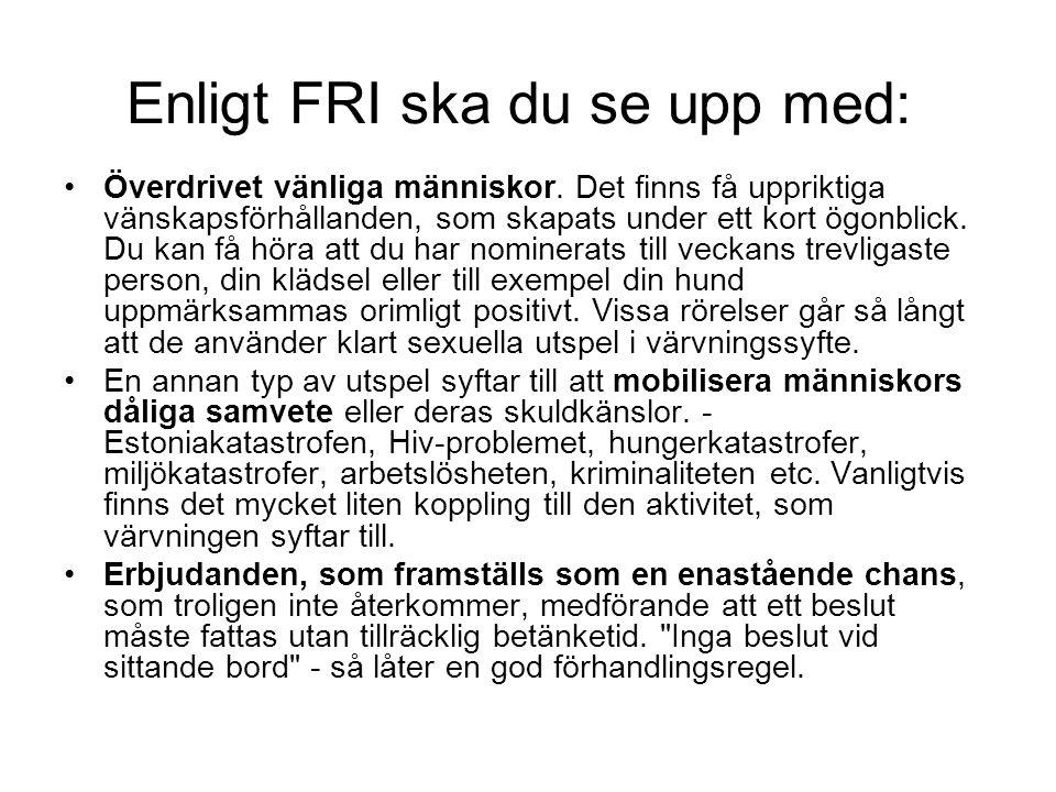 Enligt FRI ska du se upp med: