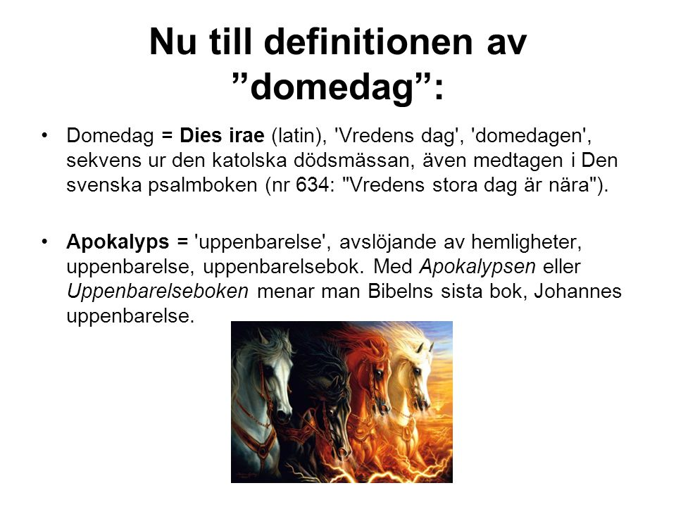 Nu till definitionen av domedag :