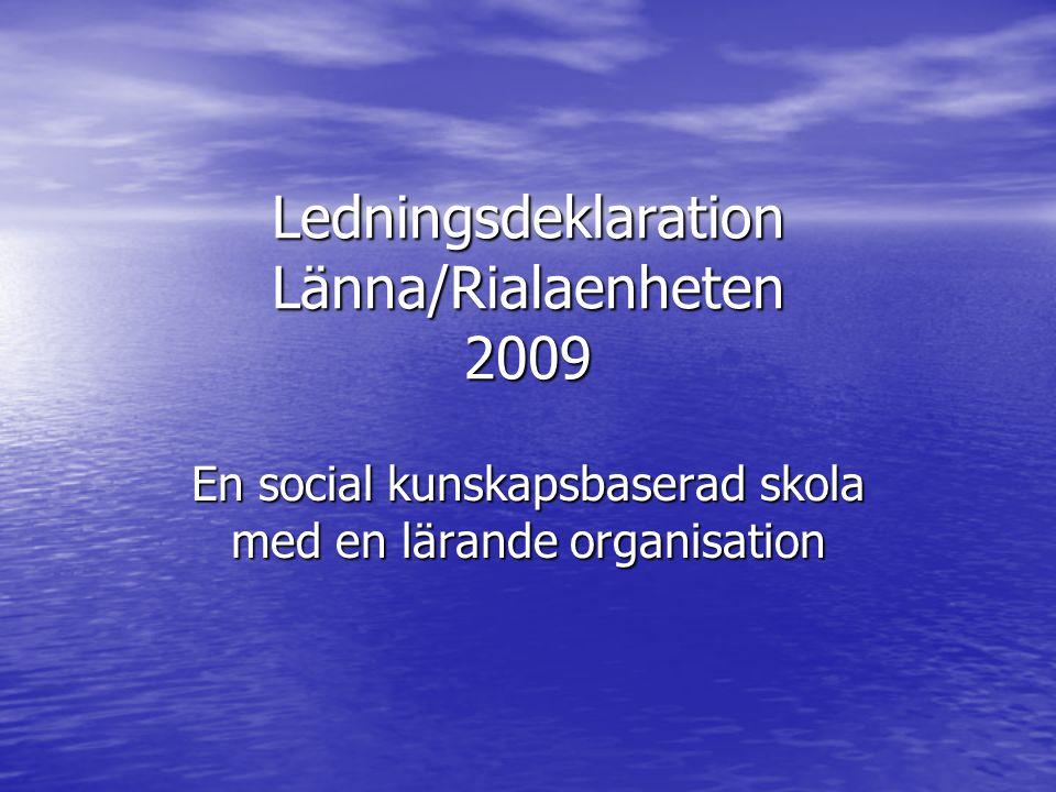Ledningsdeklaration Länna/Rialaenheten 2009