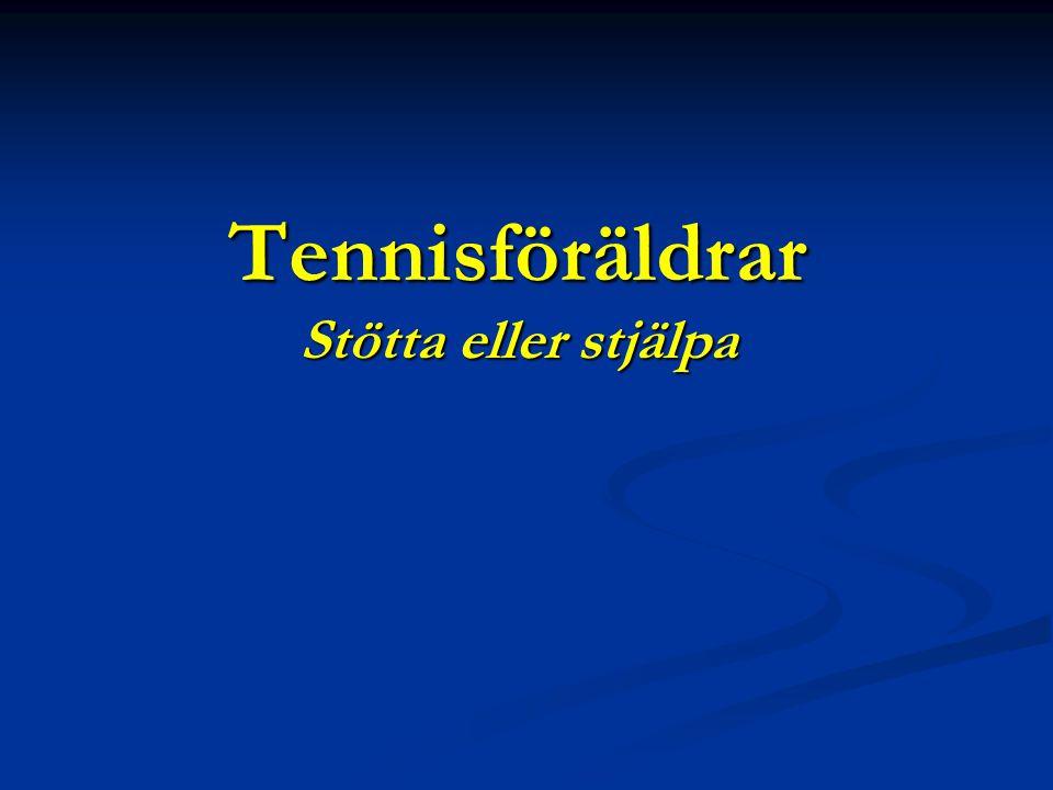 Tennisföräldrar Stötta eller stjälpa