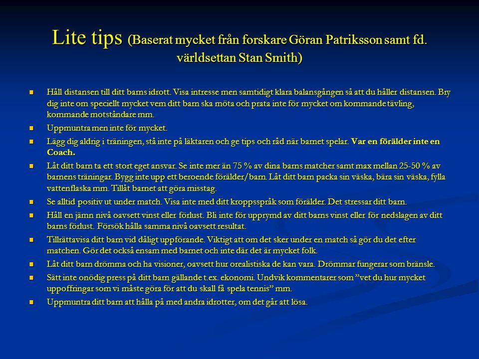 Lite tips (Baserat mycket från forskare Göran Patriksson samt fd